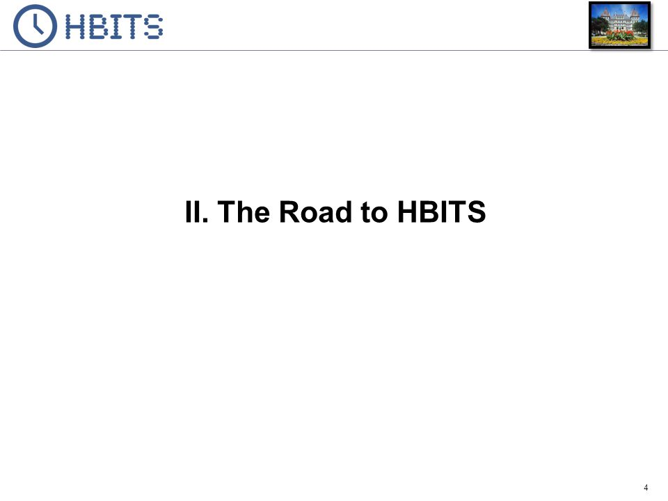 The Road to HBITS Before: