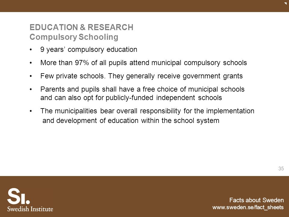 EDUCATION & RESEARCH Compulsory Schooling