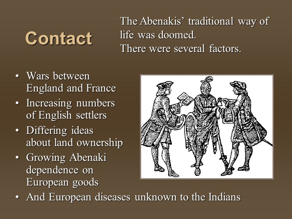 The Abenakis' traditional way of life was doomed
