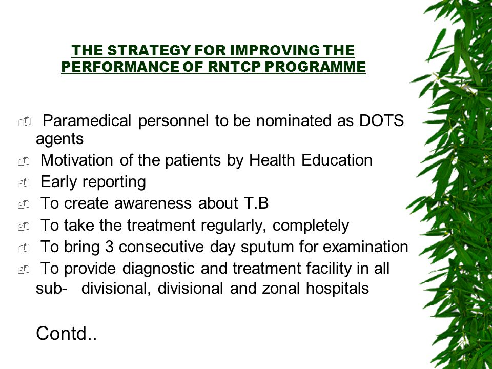 THE STRATEGY FOR IMPROVING THE PERFORMANCE OF RNTCP PROGRAMME