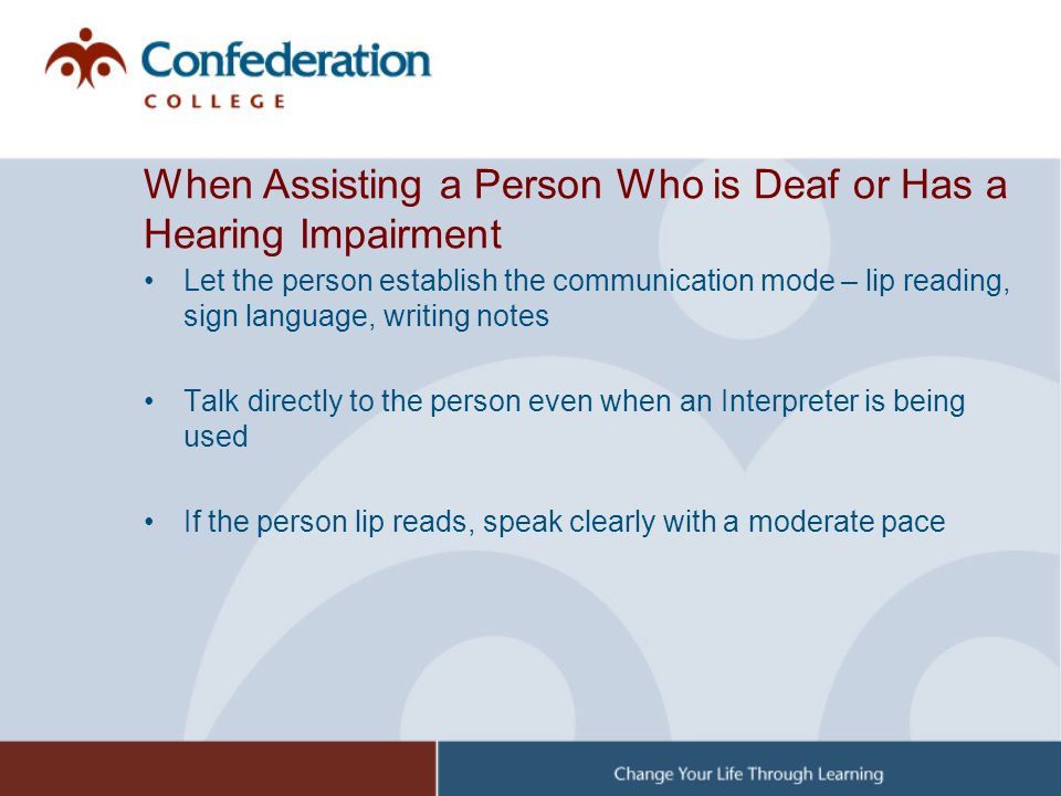 When Assisting a Person Who is Deaf or Has a Hearing Impairment