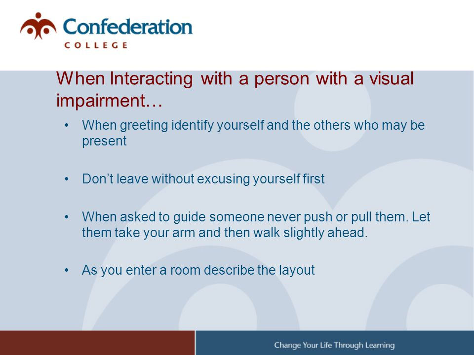 When Interacting with a person with a visual impairment…