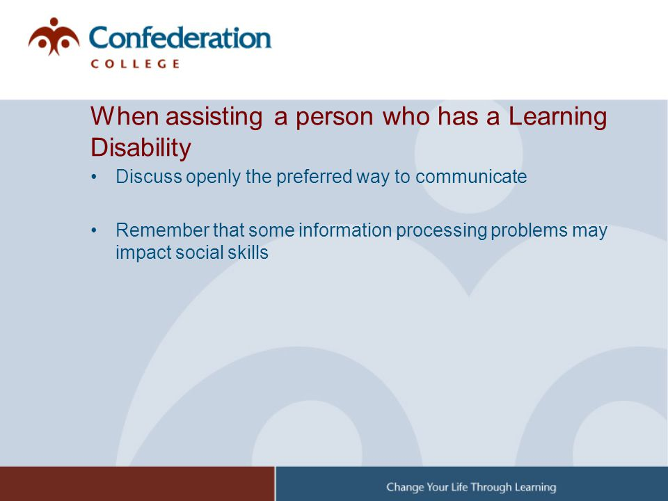 When assisting a person who has a Learning Disability