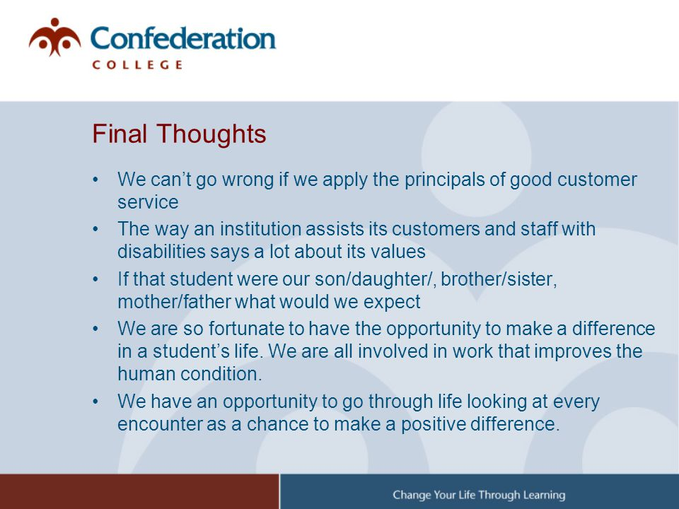 Final Thoughts We can't go wrong if we apply the principals of good customer service.