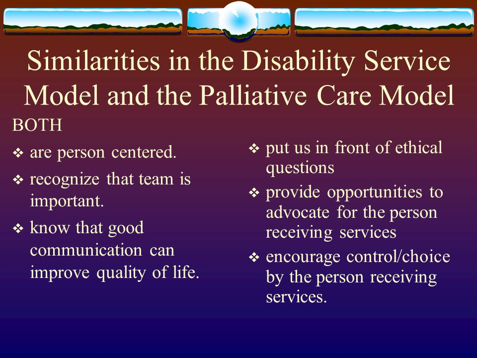 Similarities in the Disability Service Model and the Palliative Care Model