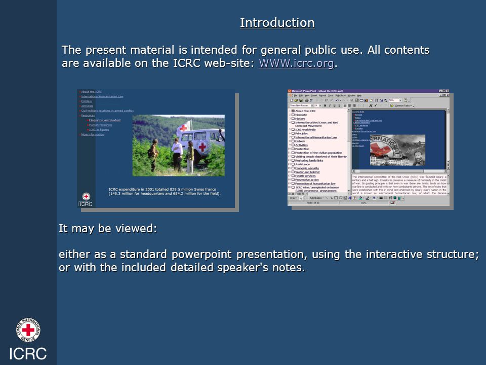 Introduction The present material is intended for general public use. All contents. are available on the ICRC web-site: WWW.icrc.org.