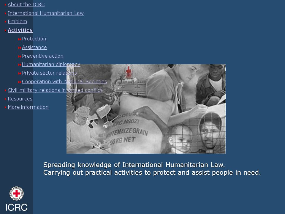 Spreading knowledge of International Humanitarian Law.