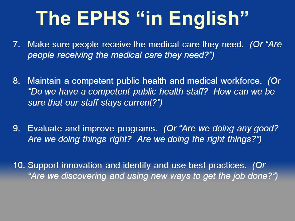 The EPHS in English Make sure people receive the medical care they need. (Or Are people receiving the medical care they need )
