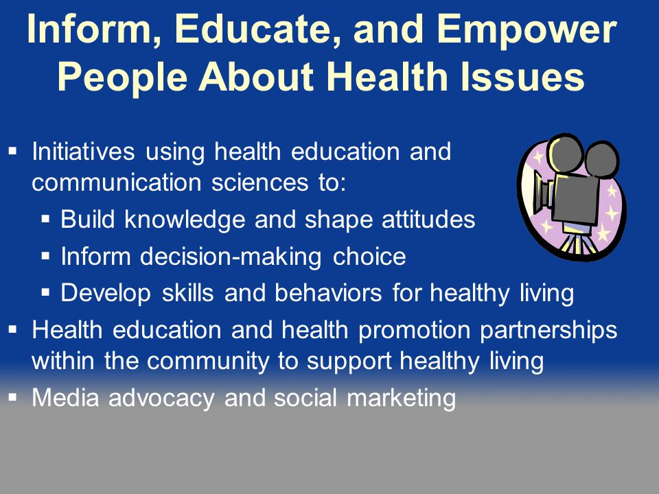 Inform, Educate, and Empower People About Health Issues