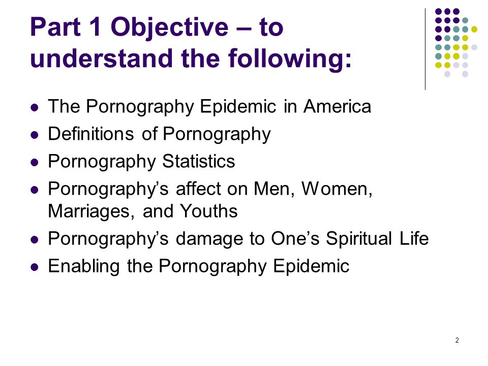 Part 1 Objective – to understand the following: