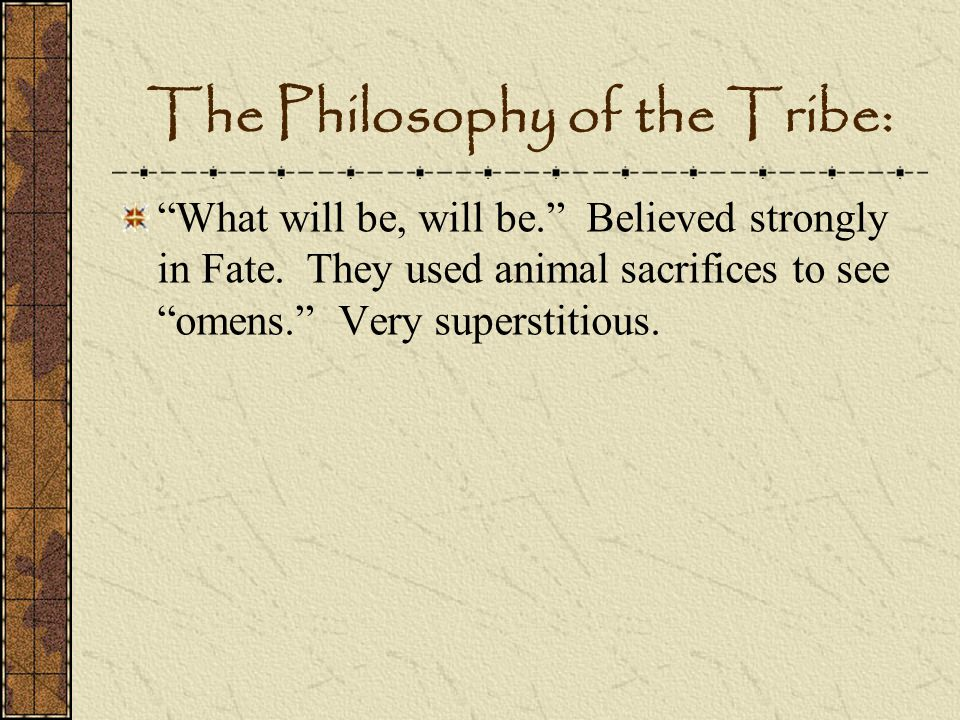 The Philosophy of the Tribe: