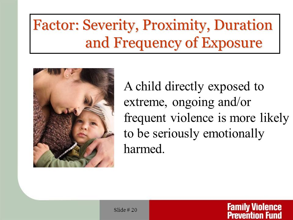 Factor: Severity, Proximity, Duration and Frequency of Exposure