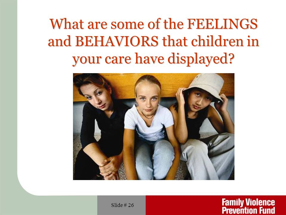 What are some of the FEELINGS and BEHAVIORS that children in your care have displayed