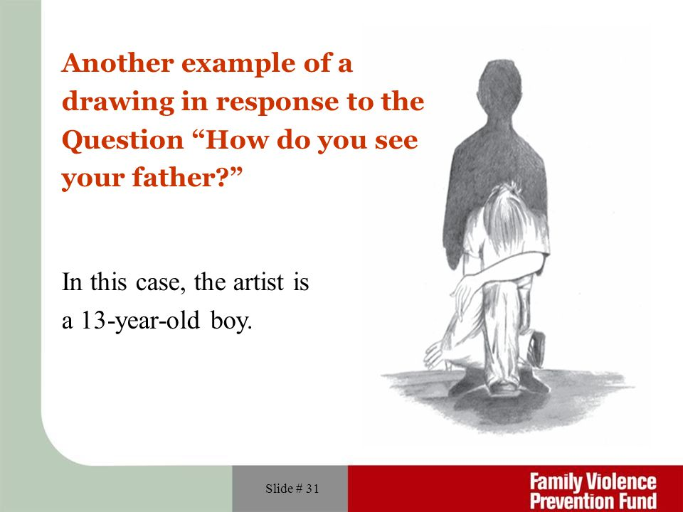 Another example of a drawing in response to the. Question How do you see. your father In this case, the artist is.