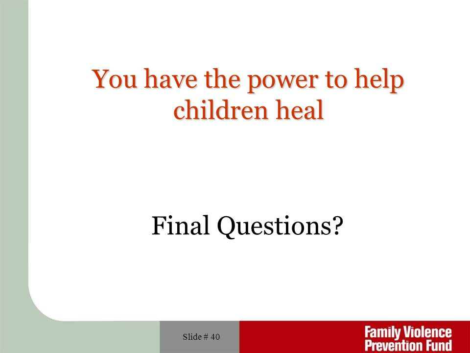 You have the power to help children heal