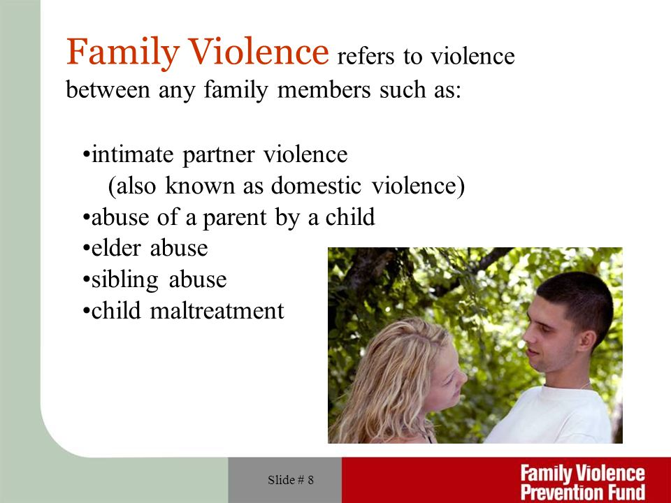 Family Violence refers to violence