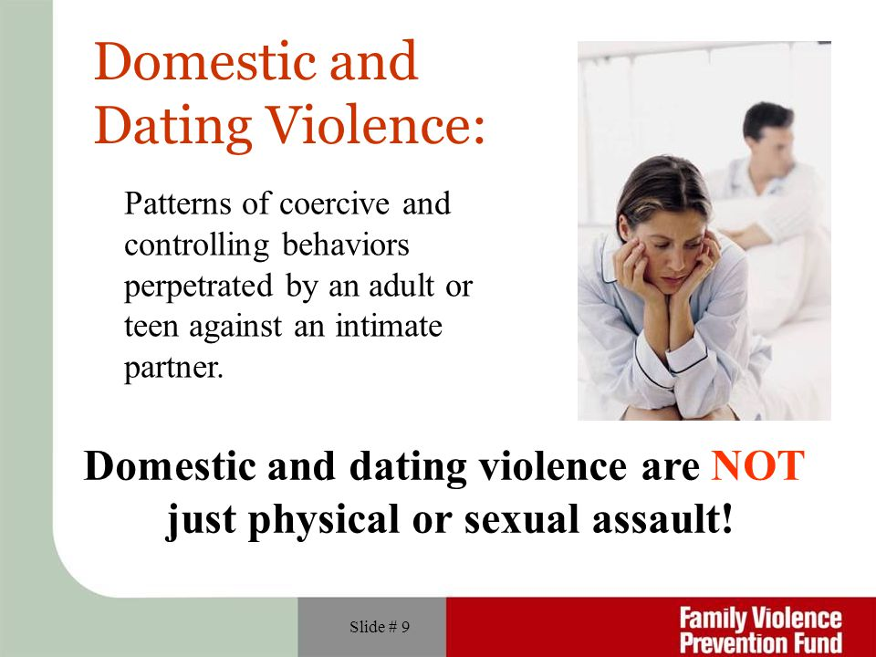 Domestic and dating violence are NOT just physical or sexual assault!
