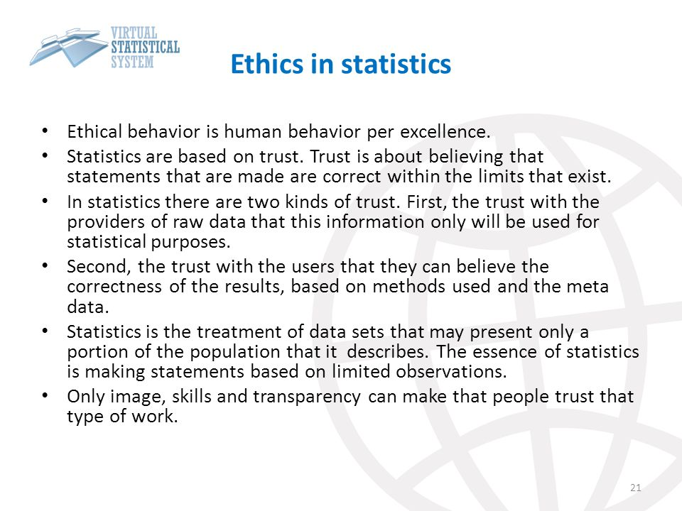 Ethics in statistics Ethical behavior is human behavior per excellence.