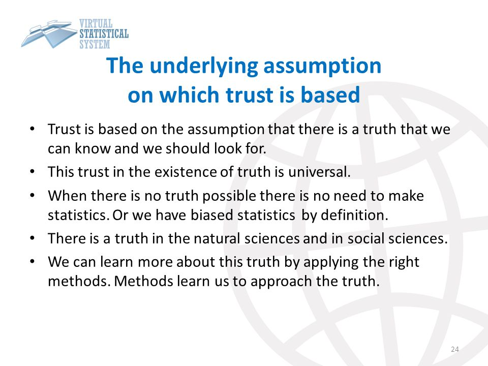 The underlying assumption on which trust is based
