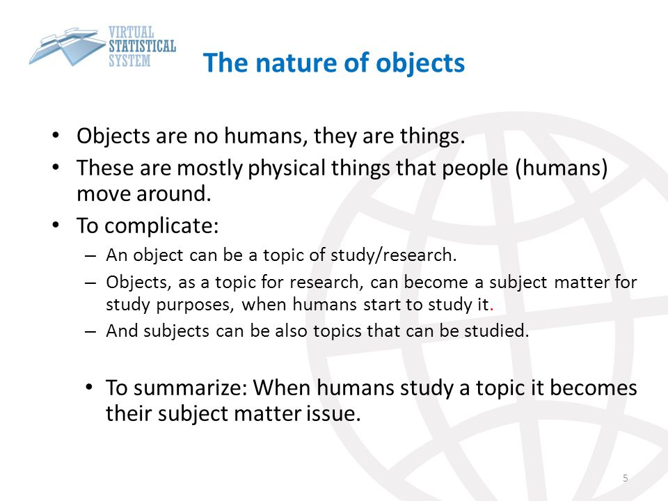 The nature of objects Objects are no humans, they are things.