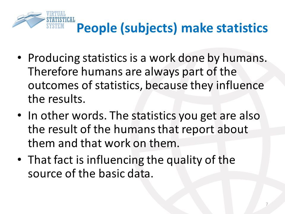 People (subjects) make statistics
