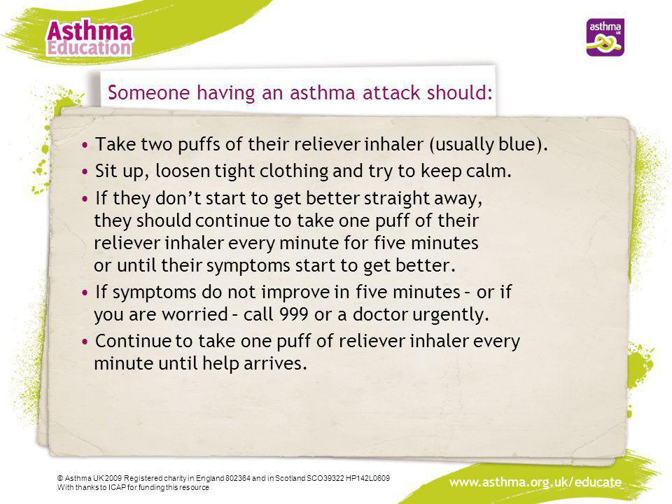 Someone having an asthma attack should: