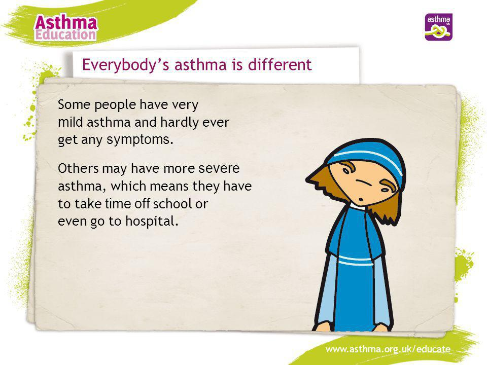 Everybody's asthma is different