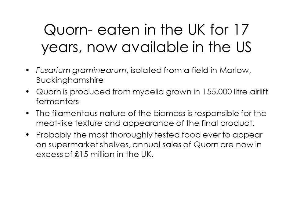 Quorn- eaten in the UK for 17 years, now available in the US