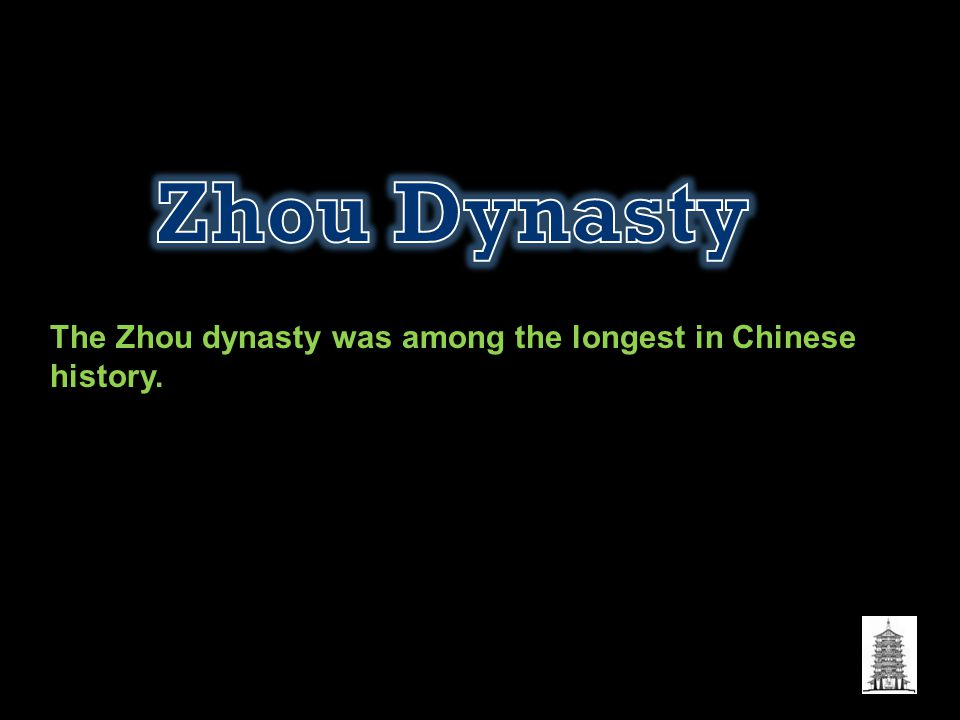 Zhou Dynasty The Zhou dynasty was among the longest in Chinese history.