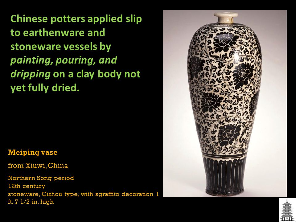 Chinese potters applied slip to earthenware and stoneware vessels by painting, pouring, and dripping on a clay body not yet fully dried.