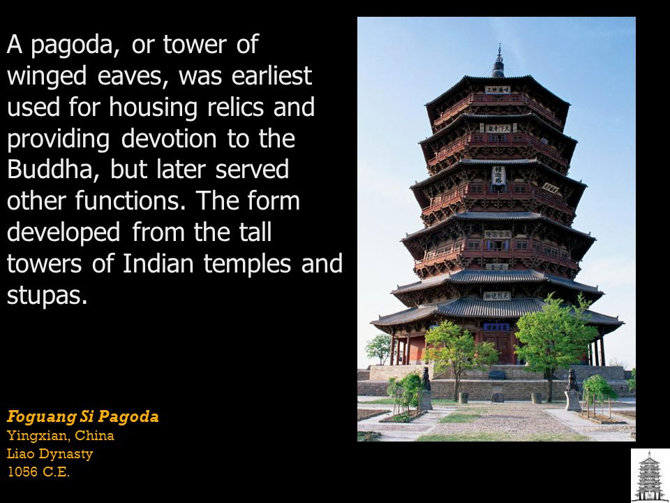A pagoda, or tower of winged eaves, was earliest used for housing relics and providing devotion to the Buddha, but later served other functions. The form developed from the tall towers of Indian temples and stupas.