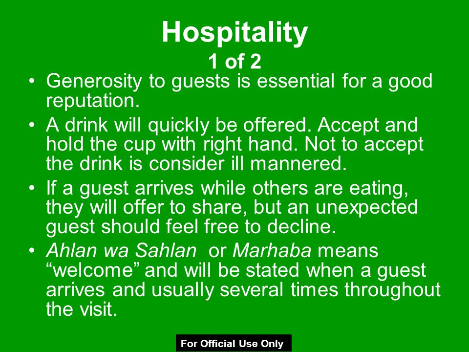 Hospitality 1 of 2 Generosity to guests is essential for a good reputation.
