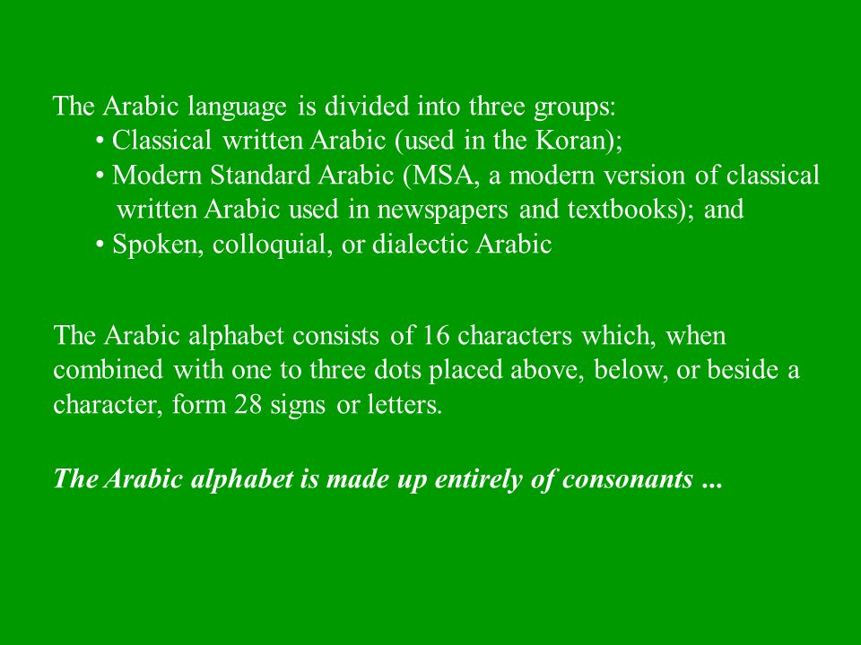 The Arabic language is divided into three groups: