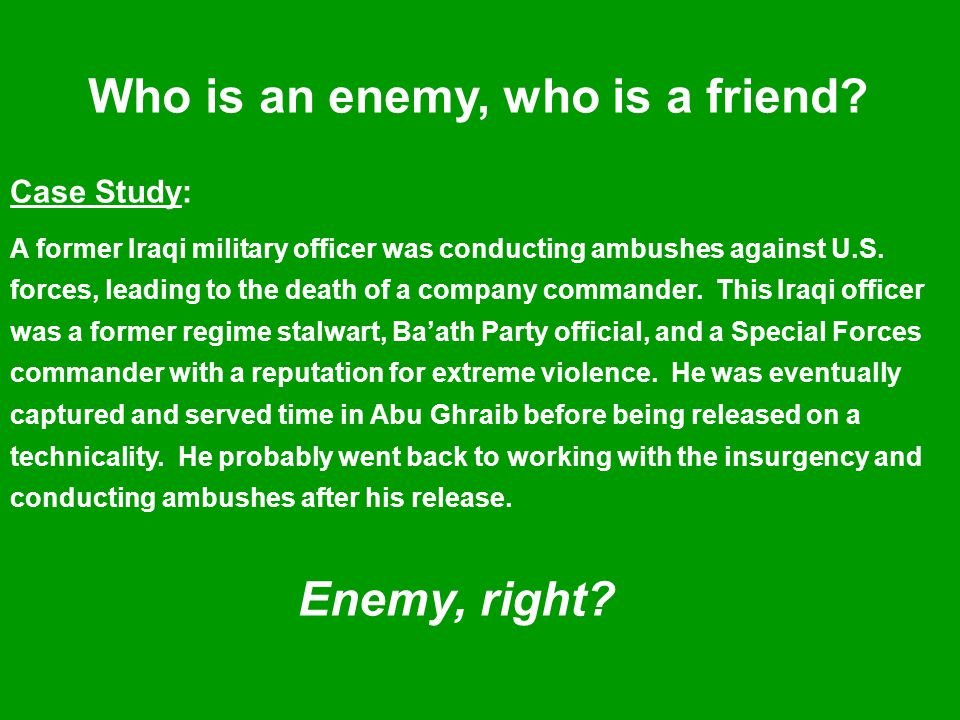 Who is an enemy, who is a friend