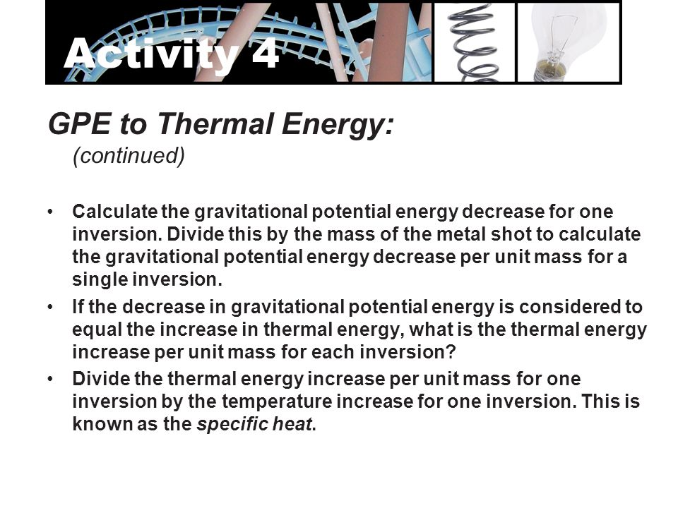 Activity 4 GPE to Thermal Energy: (continued)