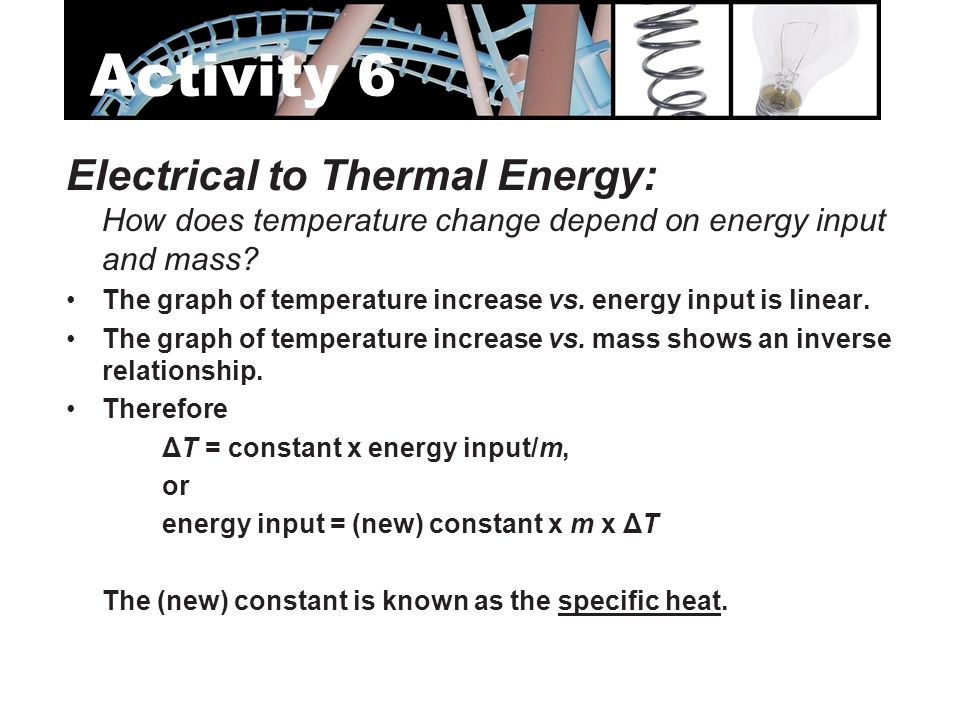 Activity 6 Electrical to Thermal Energy: