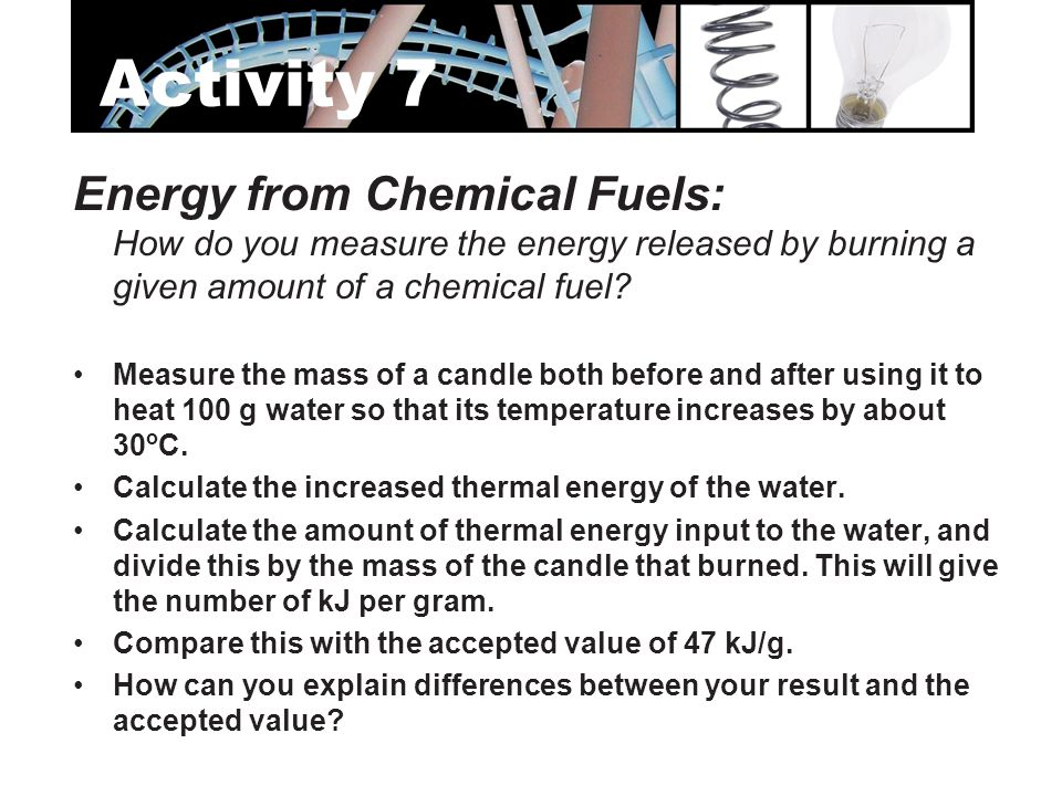 Activity 7 Energy from Chemical Fuels: