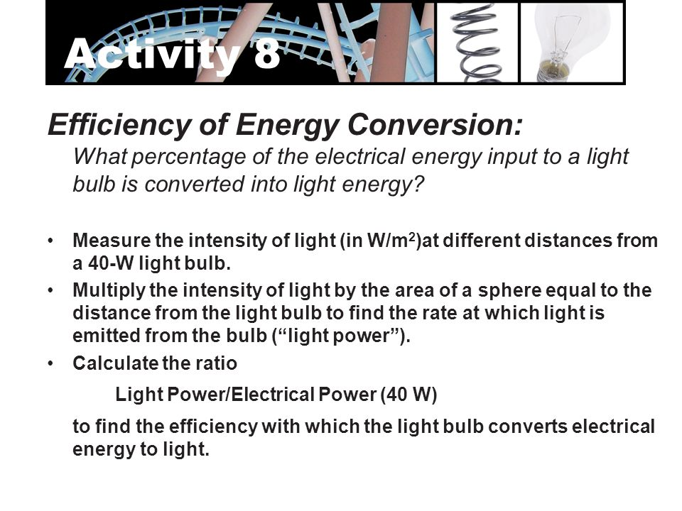 Activity 8 Efficiency of Energy Conversion: