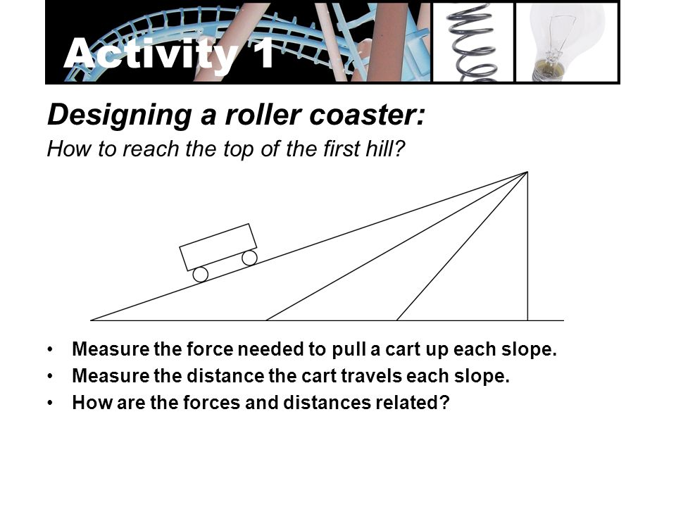 Activity 1 Designing a roller coaster:
