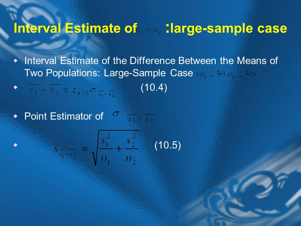 Interval Estimate of :large-sample case