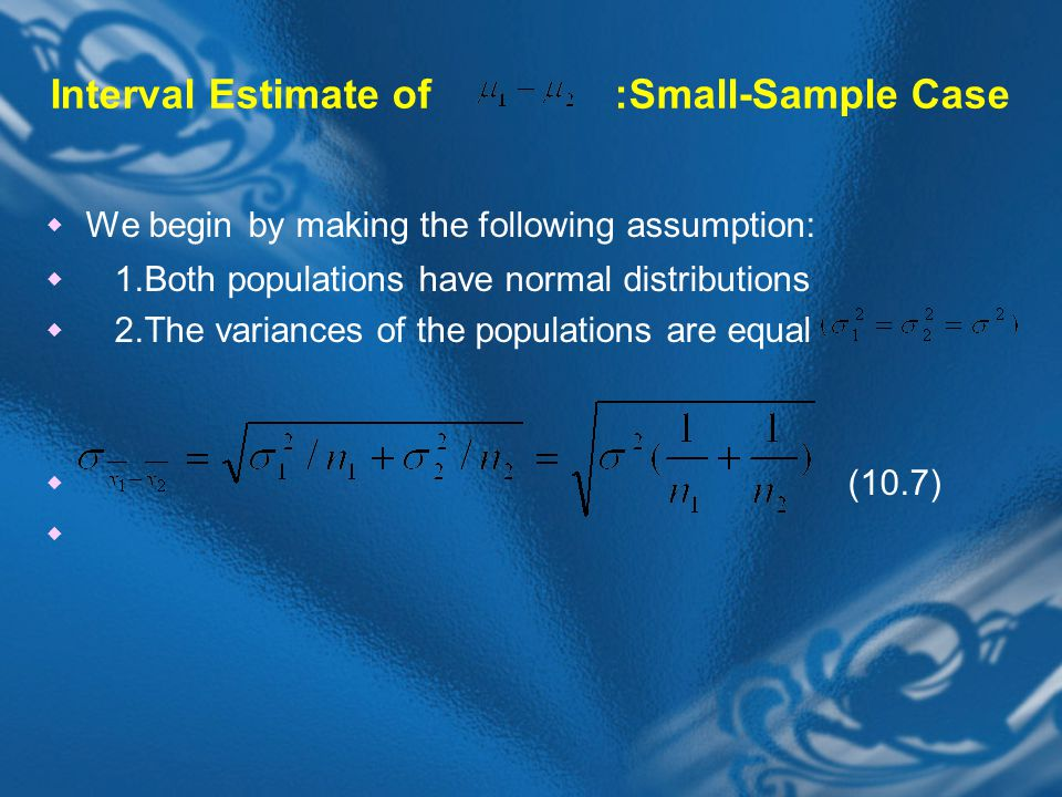 Interval Estimate of :Small-Sample Case