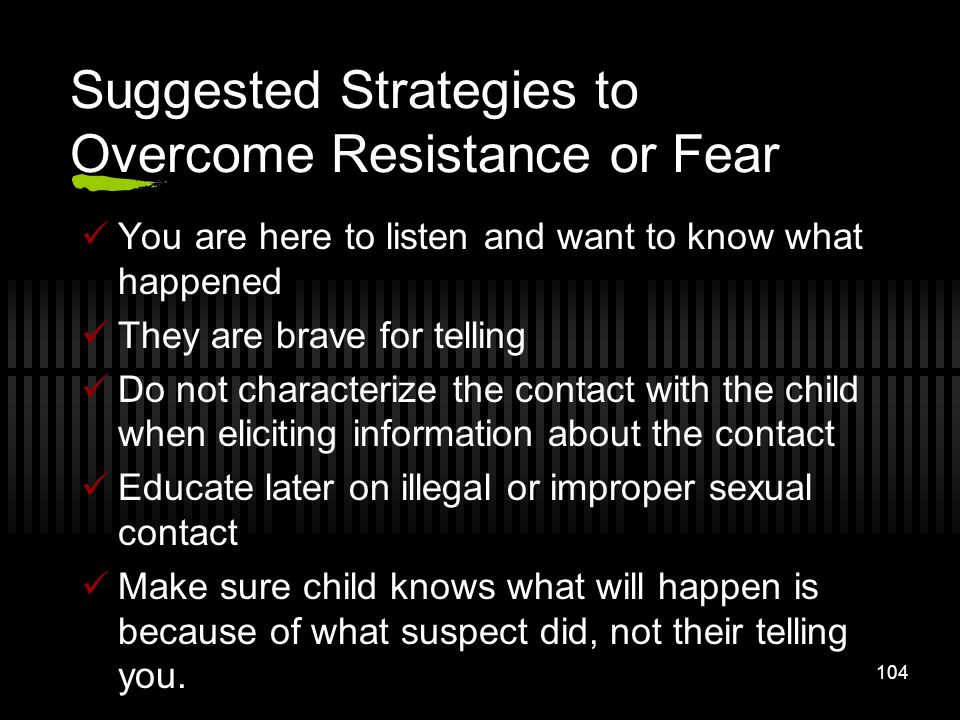 Suggested Strategies to Overcome Resistance or Fear