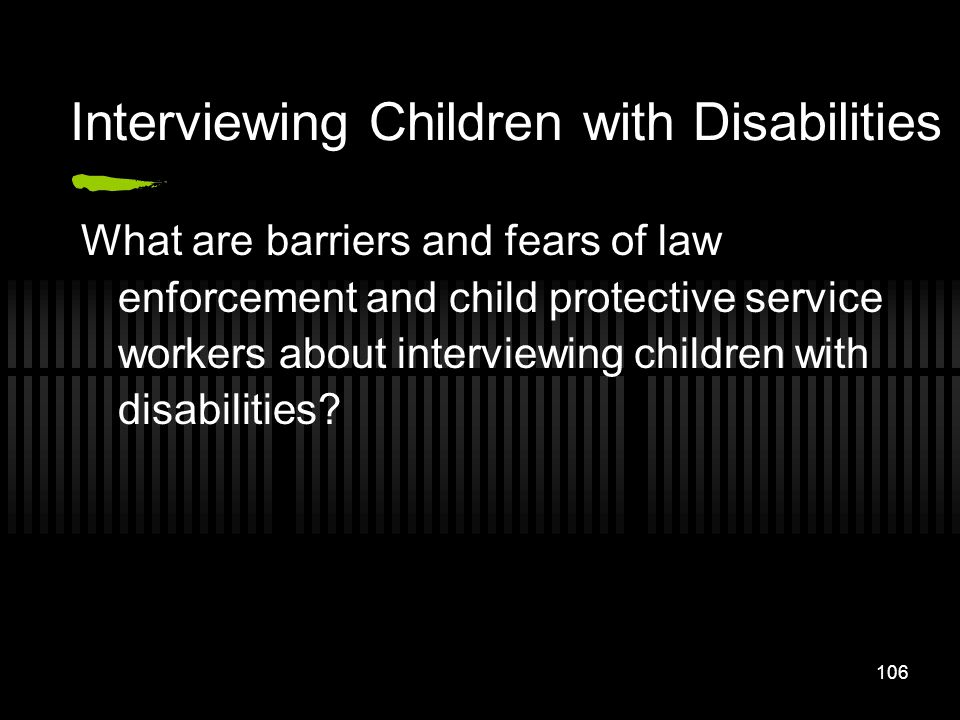 Interviewing Children with Disabilities