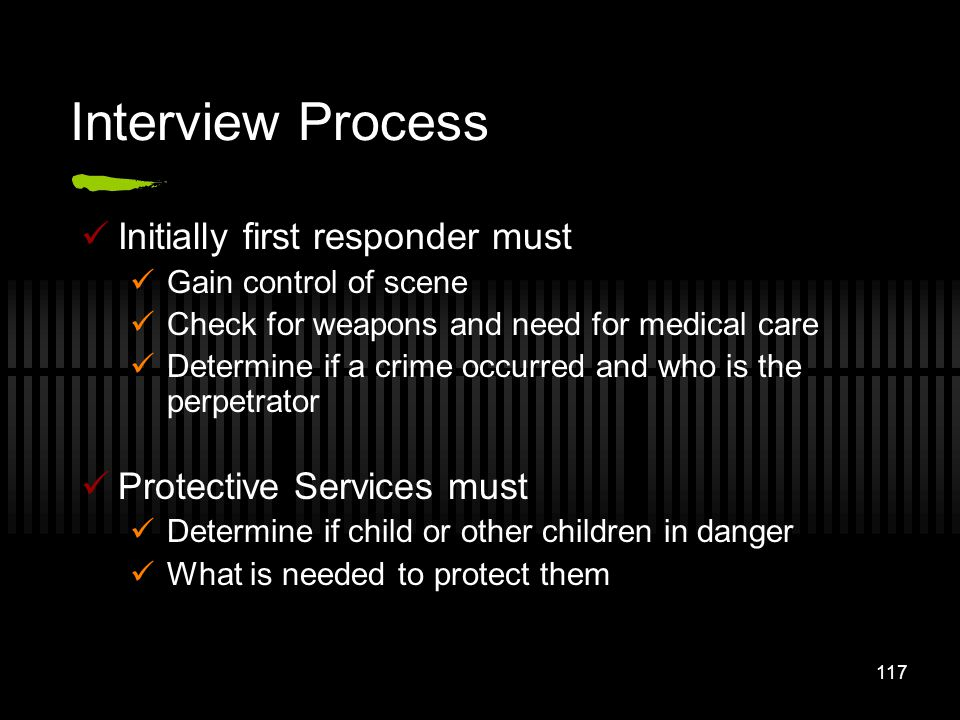 Interview Process Initially first responder must
