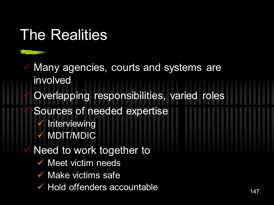The Realities Many agencies, courts and systems are involved