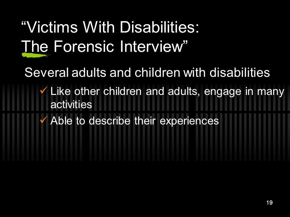 Victims With Disabilities: The Forensic Interview