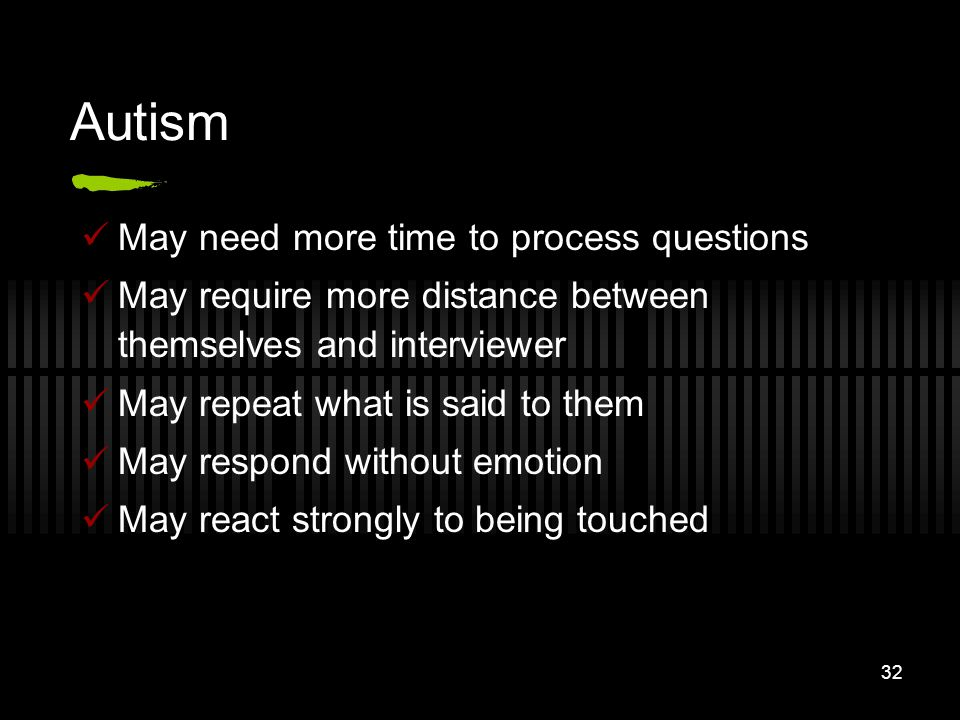 Autism May need more time to process questions