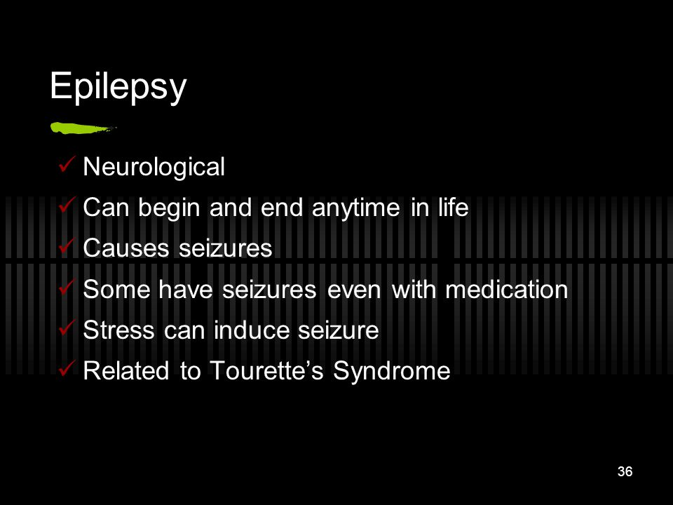Epilepsy Neurological Can begin and end anytime in life