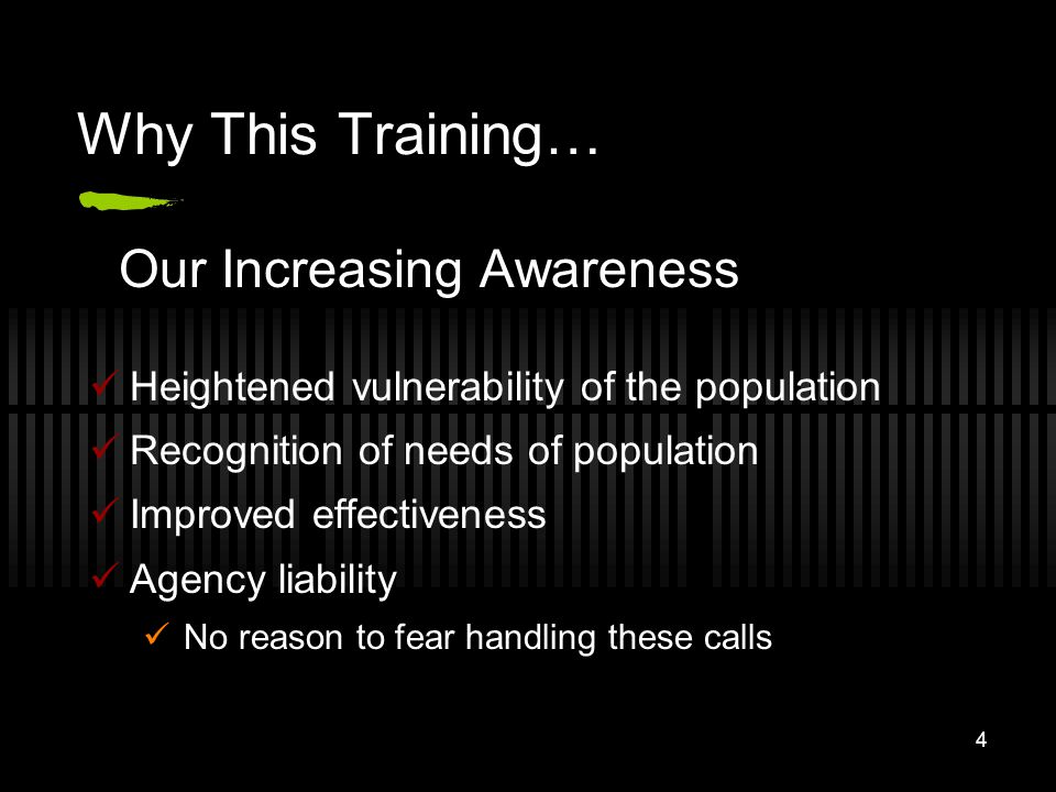 Why This Training… Our Increasing Awareness