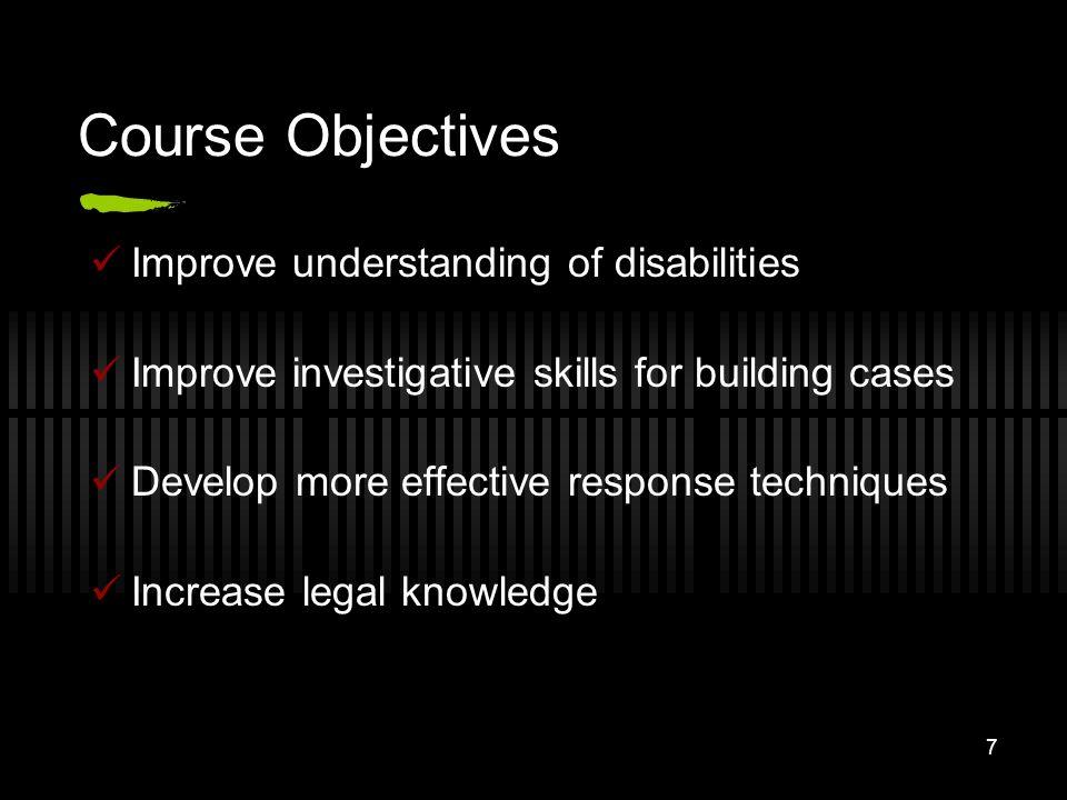 Course Objectives Improve understanding of disabilities